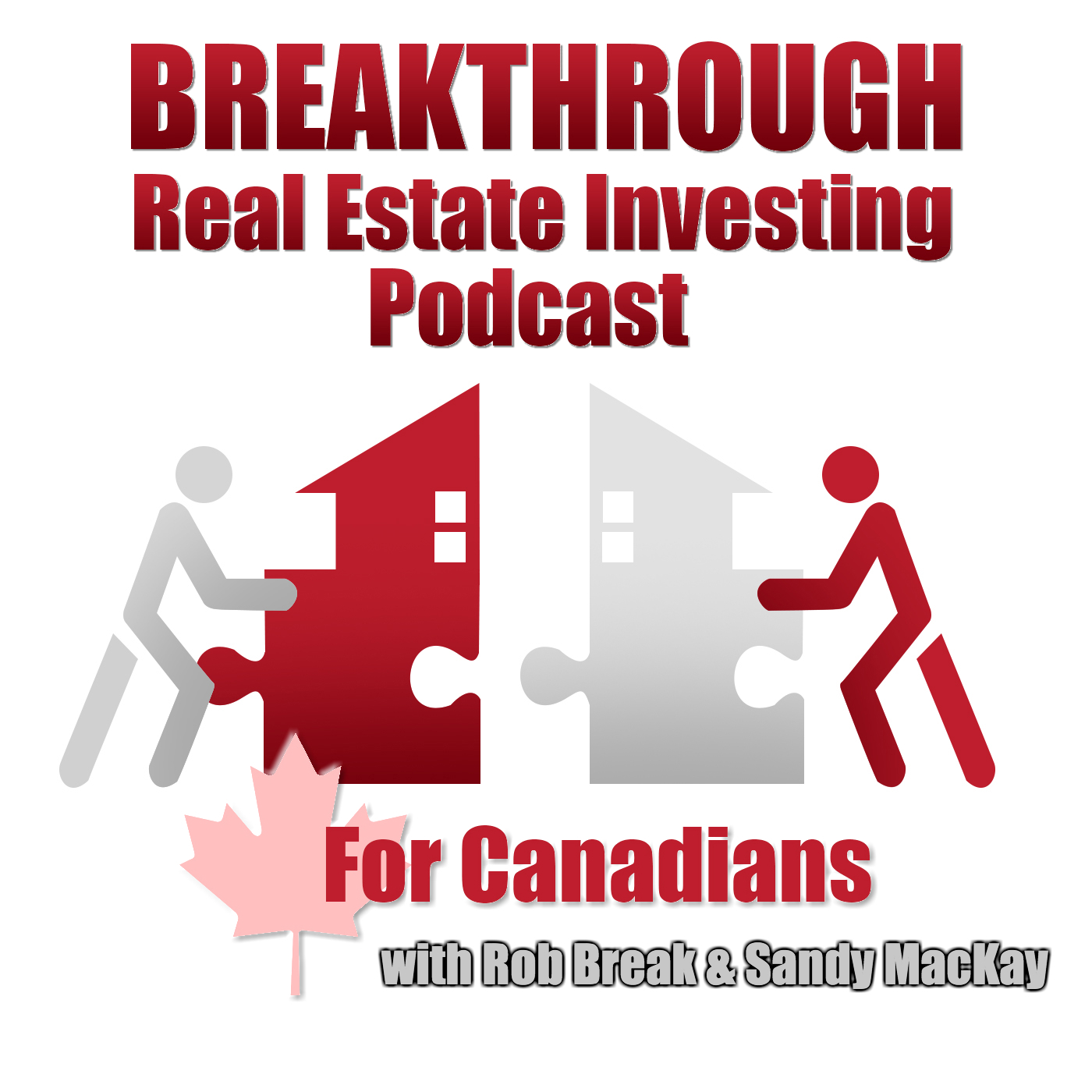 Breakthrough Real Estate Investing Podcast: Canadian | Investments | Education » Episode 38: Maximize Cashflow with the Buy, Fix, Refinance and Rent Strategy